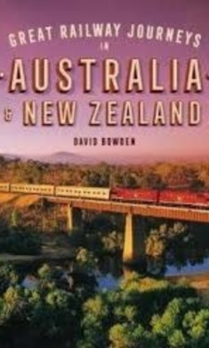 Great Railway Journeys Aust & Nz