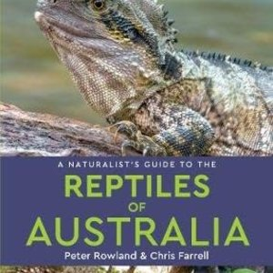 Naturalists Guide To Reptiles Of Austral