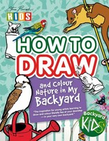 Backyard Kids How To Draw & Colour Natur