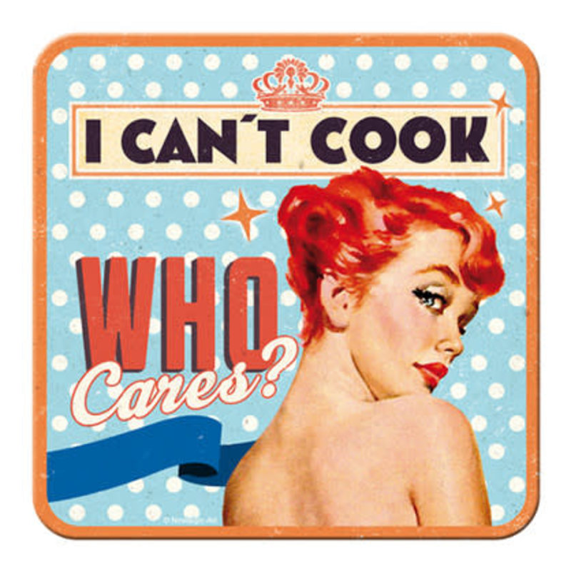 Can't Cook? Who Cares- Coaster