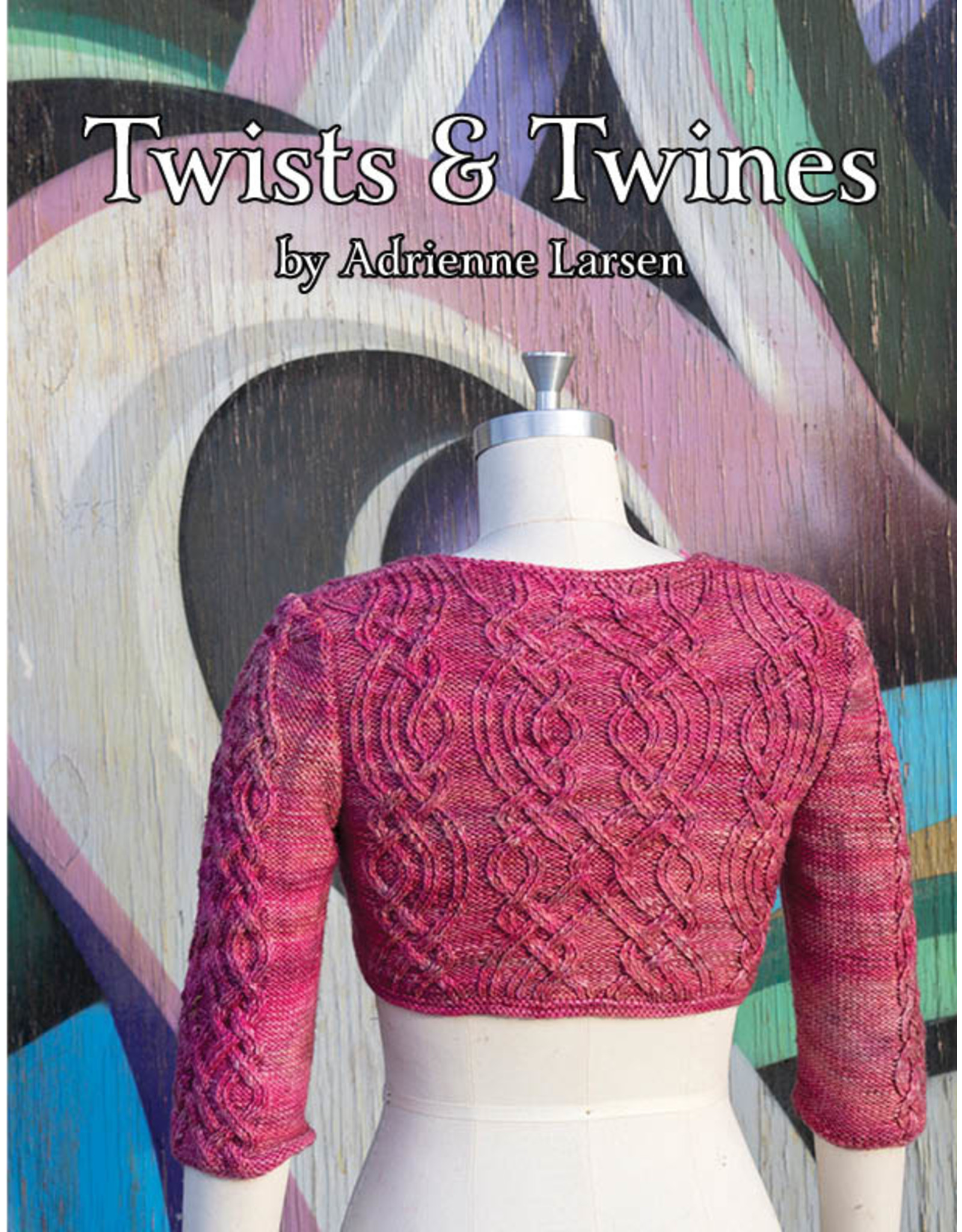 Yarnslayer Fibers Twists & Twines by Adrienne Larsen