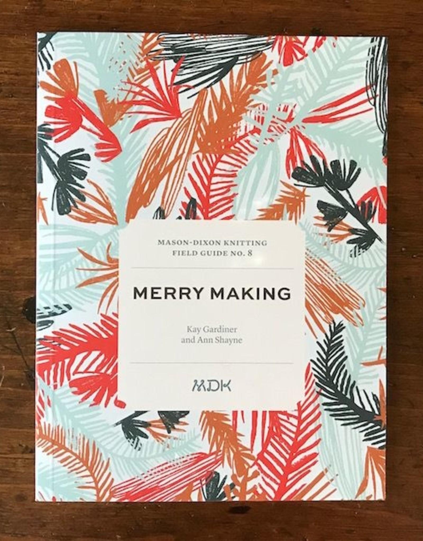 Mason-Dixon Knitting MDK Field Guide no. 8: Merry Making
