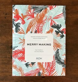 Mason-Dixon Knitting MDK Field Guide no. 8: Merry Making
