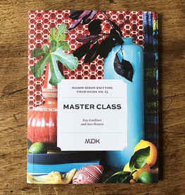 Mason-Dixon Knitting MDK Field Guide no. 13: Master Class