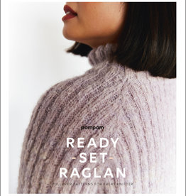 Pom Pom Ready Set Raglan: Pullover Patterns for Every Knitter