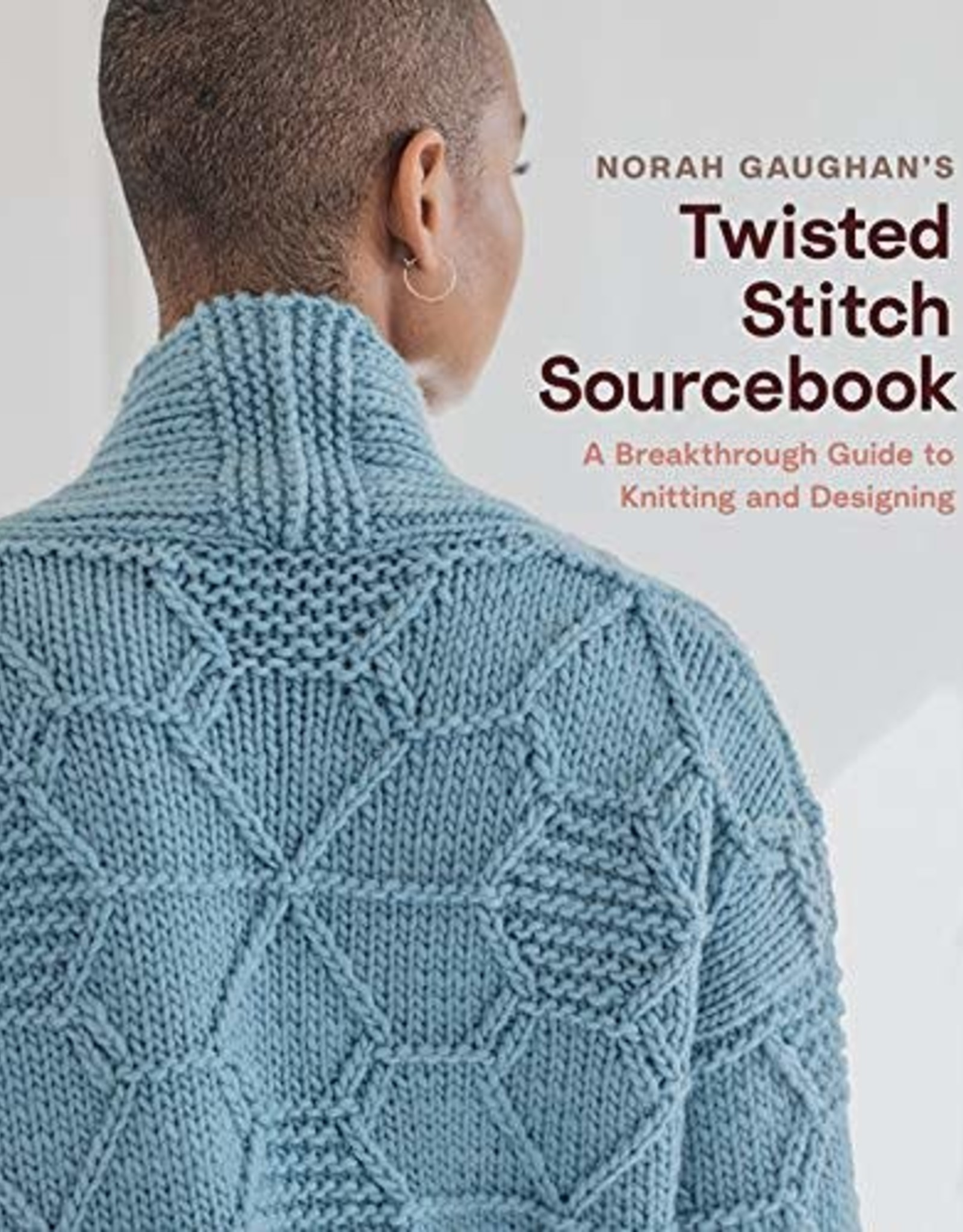 Hachette Twisted Stitch Sourcebook by Norah Gaughan