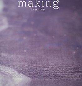 Making Making No. 12 / Dusk -- Pre-Order