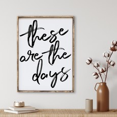These are the Days Wood Sign