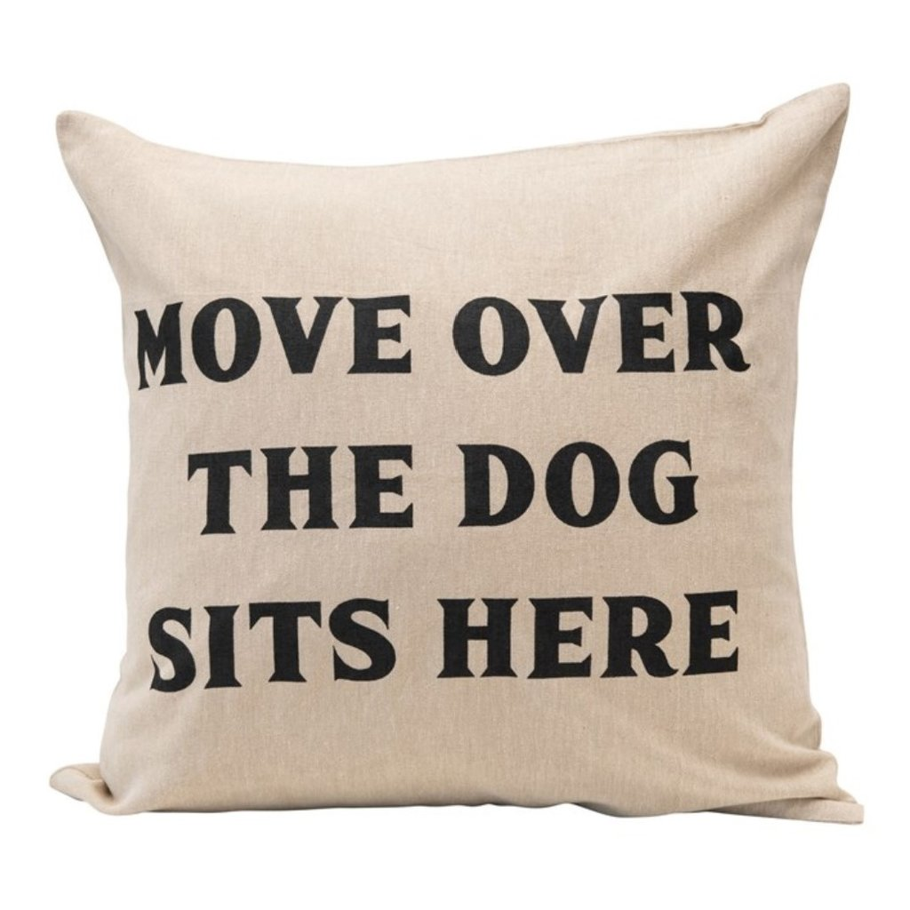 """18"""" Square Cotton Pillow """"Move Over The Dog Sits Here"""""""