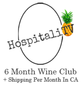 HospitaliTV Wine Club 6 Month plus CA shipping