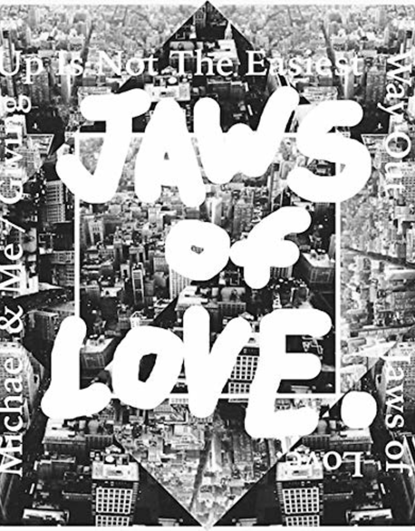 Jaws Of Love. - Michael & Me / Giving Up Is Not The Easiest Way Out (RSD 2019)