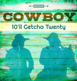 Cowboy - 10'Ll Getcha Twenty (RSD 2018)