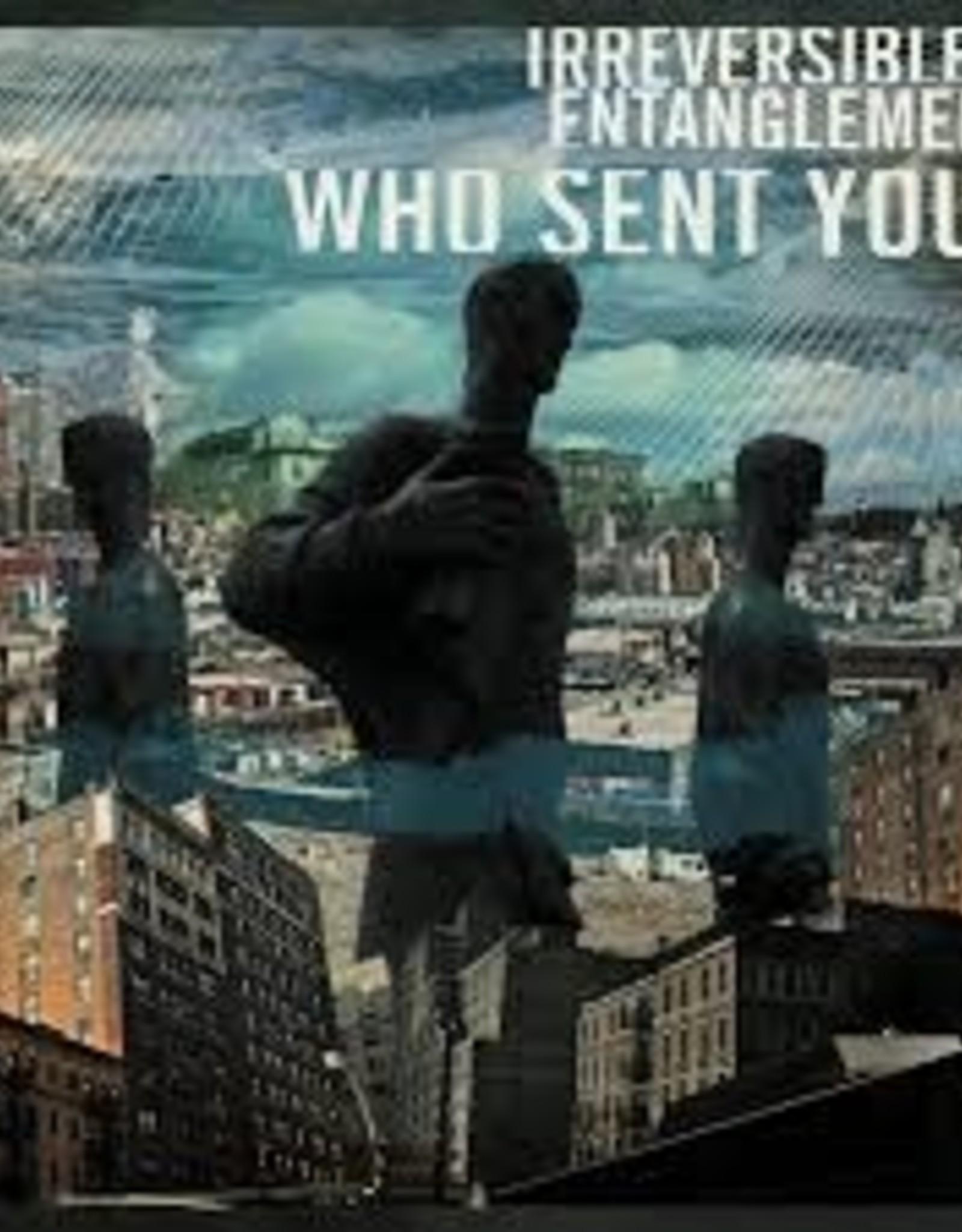Irreversible Entanglements - Who Sent You?