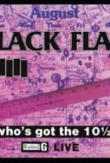 Black Flag - Who's Got the 10 1/2? Live