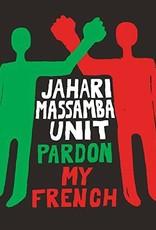 Jahari Unit Massamba - Pardon My French (RSD 2020 BF)