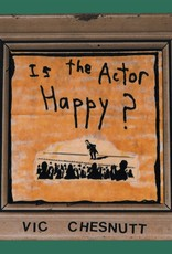 Vic Chesnutt - Is The Actor Happy? (2 Lp, 180 Gram, Includes Download Card)