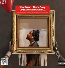 Wale - Wow.Thats Crazy (PA) (RED Vinyl) (RSD 2020)