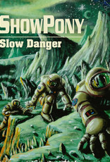 showpony - slow danger