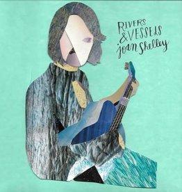 Joan Shelley - Rivers And Vessels (RSD 2019)