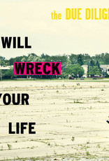 Due Diligence - I Will Wreck Your Life