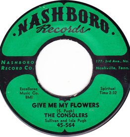 Give Me My Flowers - Powerhouse Gospel Music From The 50'S And 60'S On Nashboro Records