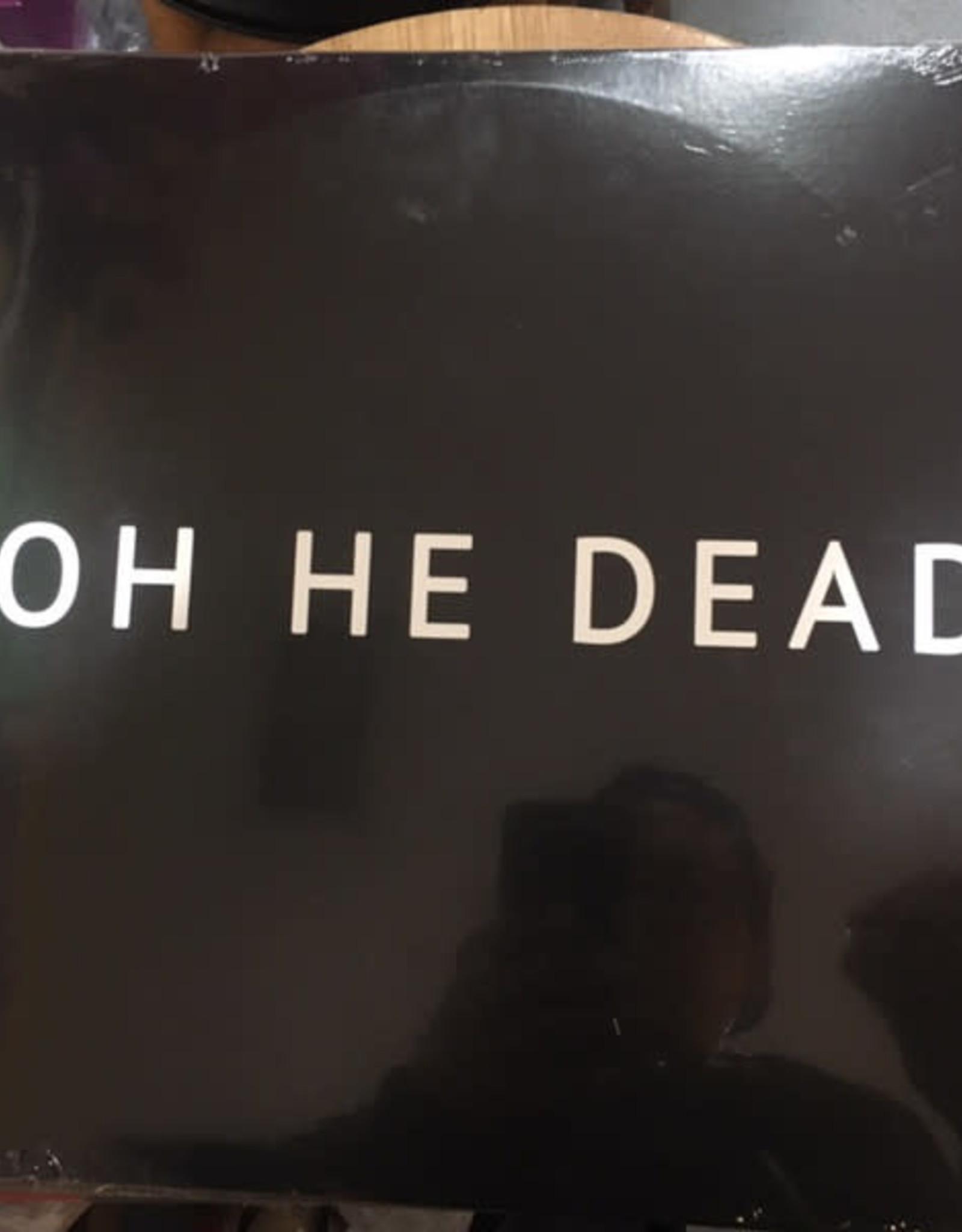 Oh He Dead - S/t