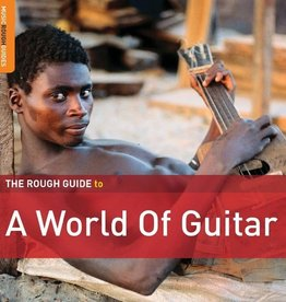 Various Artists - Rough Guide To A World Of Guitar