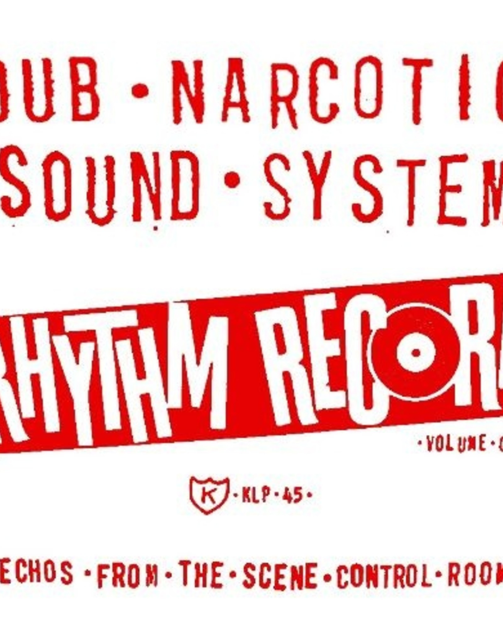 Dub Narcotic Sound System - Rhythm Record Vol. One Echoes From The Scene Control Room