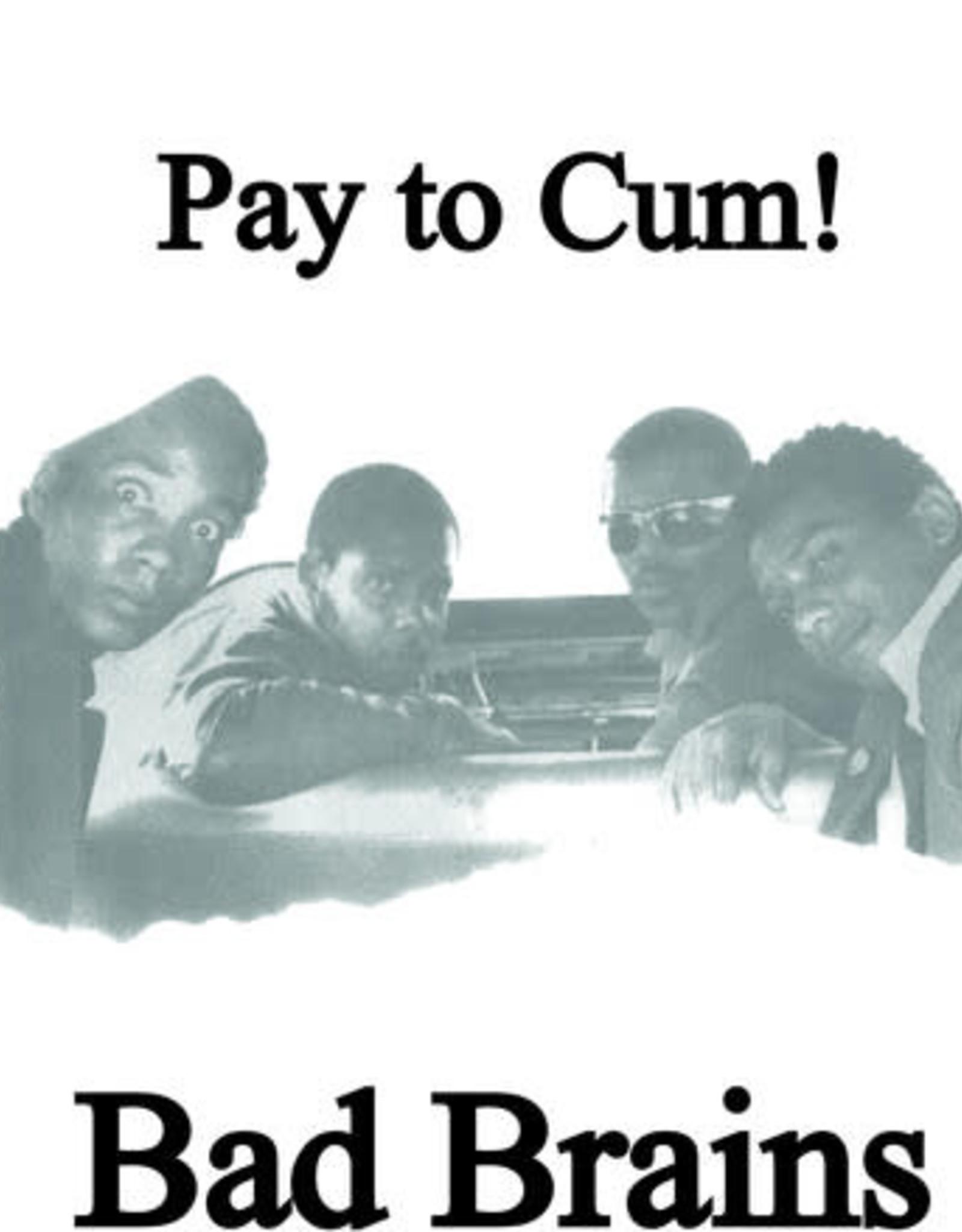 "Bad Brains - Pay to Cum! 7"""