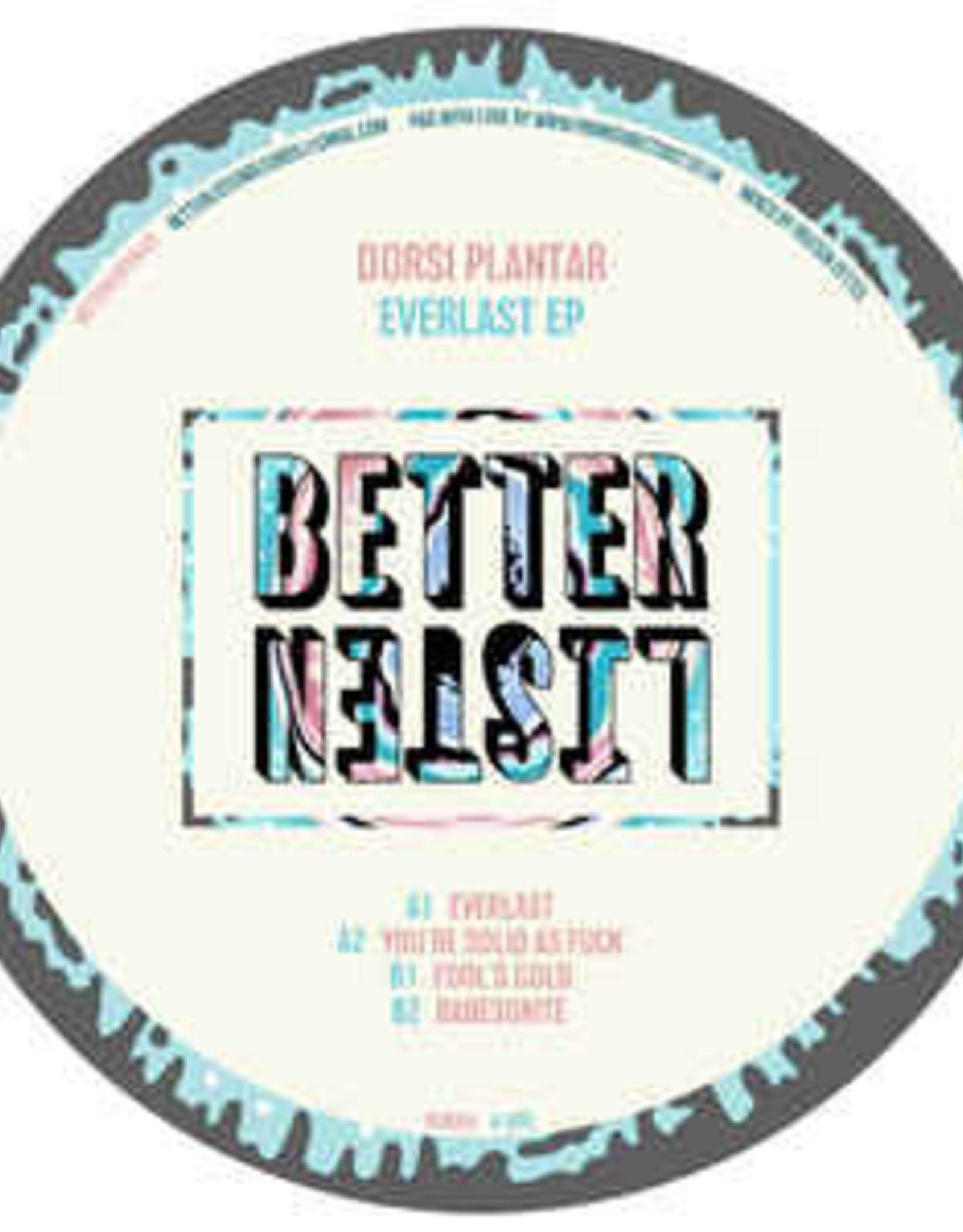 """Better Listen 4 - Dorsi Plantar - Everlast Ep (12"""", Ep)"""