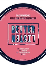 "Better Listen 7 - That Man Monkz - Feels Trip To The District Ep ‎(12"", Ep)"