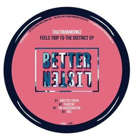 """Better Listen 7 - That Man Monkz - Feels Trip To The District Ep (12"""", Ep)"""