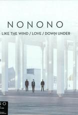 Nonono - Like The Wind/Love/Down Under