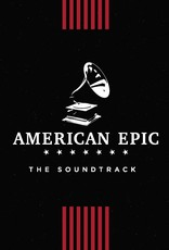American Epic - The American Epic Sessions Original Motion Picture Soundtrack