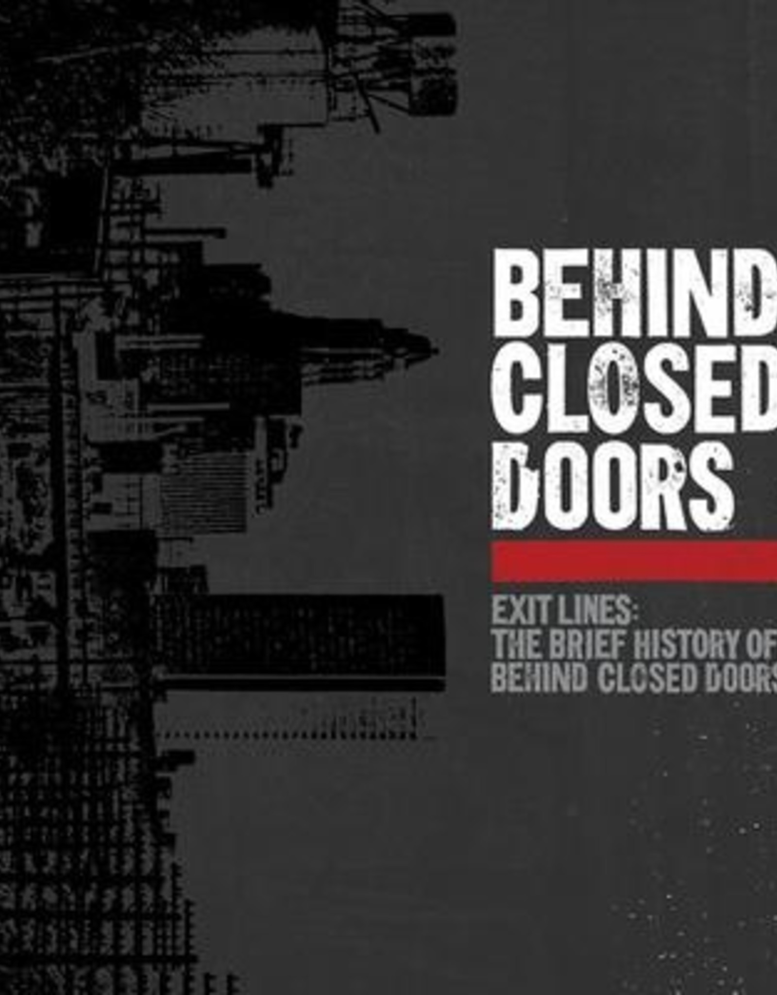 Behind Closed Doors - Exit Lines: The Brief History Of Behind Closed Doors (Limited Edition Colored Vinyl)