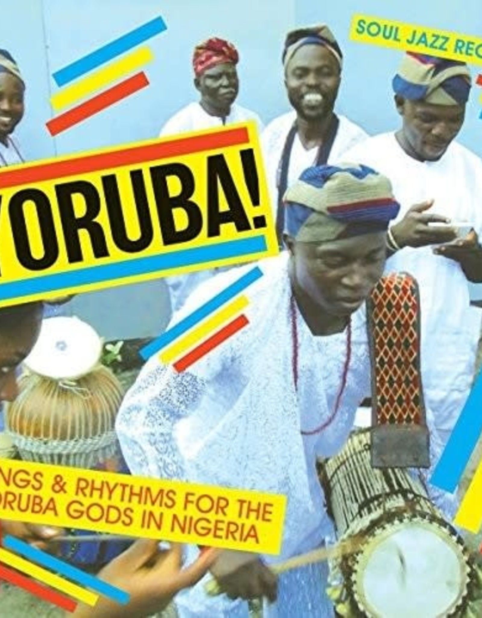 Soul Jazz Records Presents - YORUBA! Songs and Rhythms for the Yoruba Gods in Nigeria