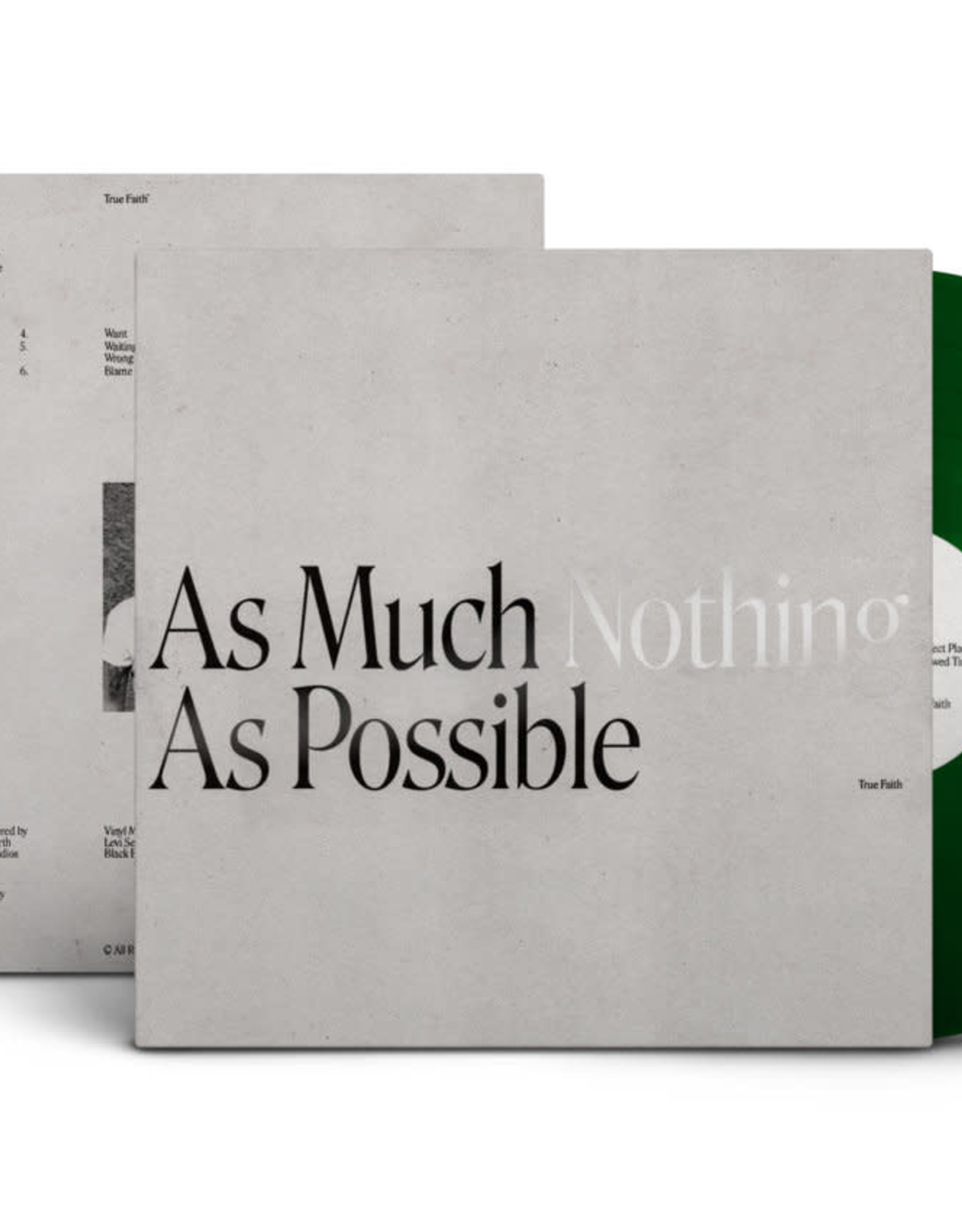 True Faith - As Much Nothing As Possible