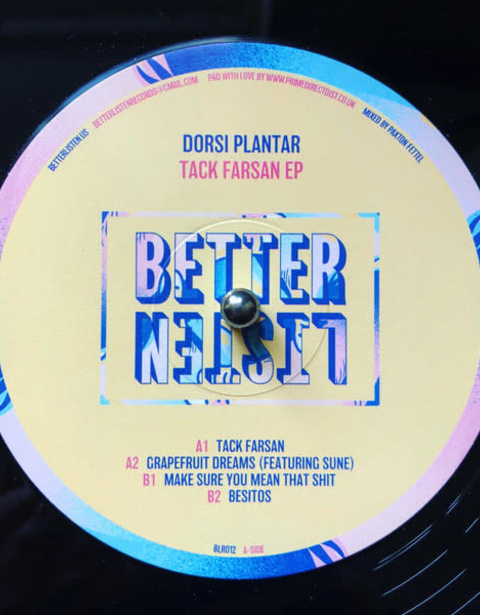 Better Listen 12 -  Dorsi Plantar – Tack Farsan EP