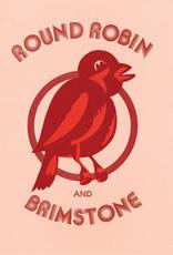 Round Robin and Brimstone (RSD 6/21)