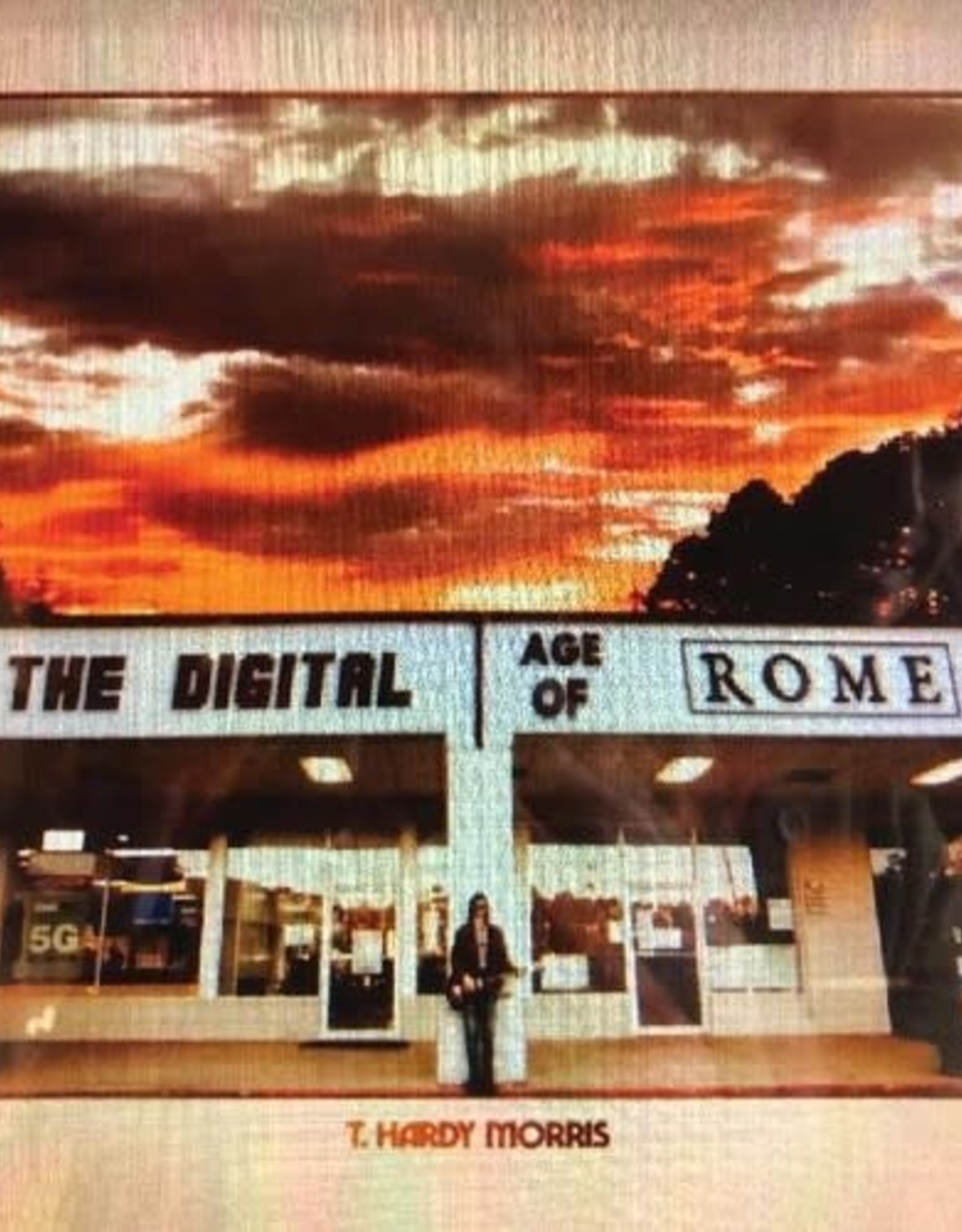 T. Hardy Morris - Digital Age of Rome (Clear Vinyl, Limited Edition, Coke Bottle Green, Indie Exclusive)