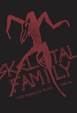 Skeletal Family - Singles Plus 1983-85 (RSD 7/21)