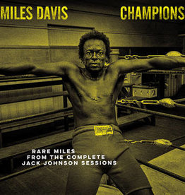 Miles Davis - Champions – Rare Miles From The Complete Jack Johnson Sessions (Opaque Yellow Vinyl)(RSD 7/21)
