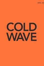 Soul Jazz Records presents COLD WAVE #1 (ORANGE VINYL, INDIE EXCLUSIVE, DELUXE EDITION)