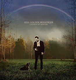 Hiss Golden Messenger - Lateness of Dancers