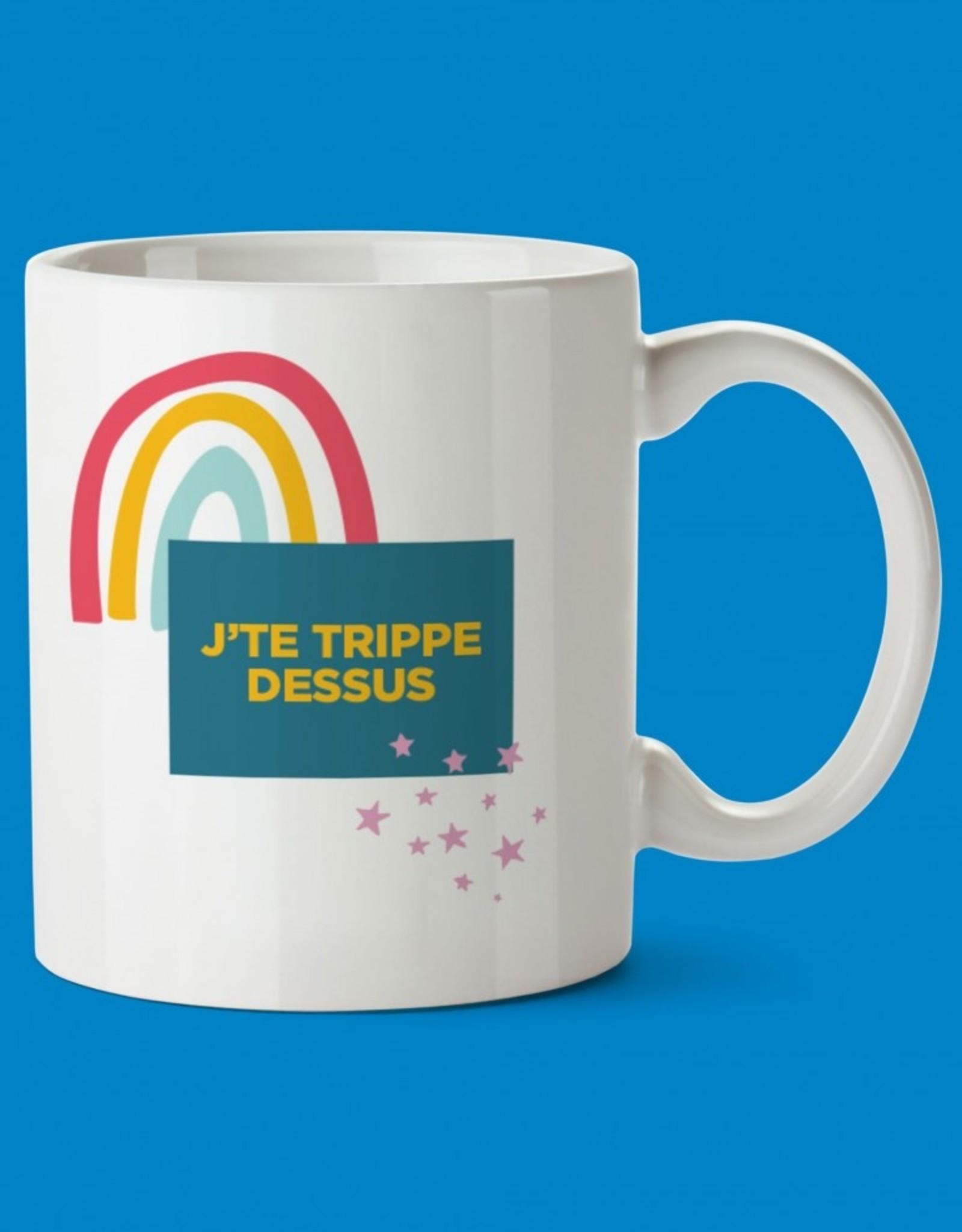 TASSE J'TE TRIPPE DESSUS