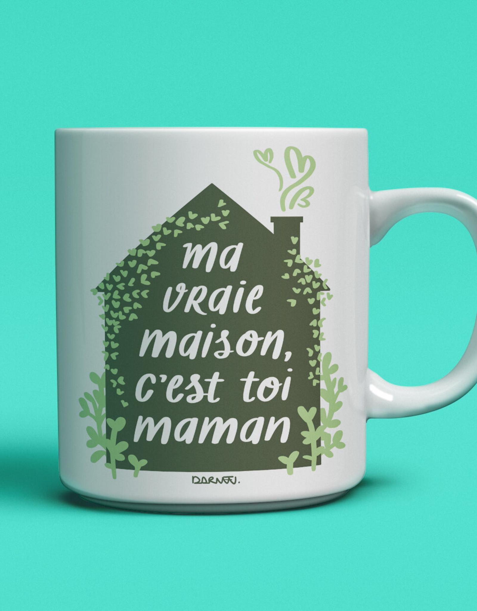 TASSE MA VRAIE MAISON, C'EST TOI MAMAN