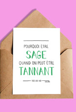 CARTE DE SOUHAITS POURQUOI ÊTRE SAGE...