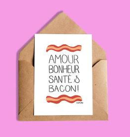 CARTE : AMOUR BONHEUR SANTÉ & BACON