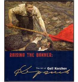 Raising the Banner: The Art of Geli Korzhev