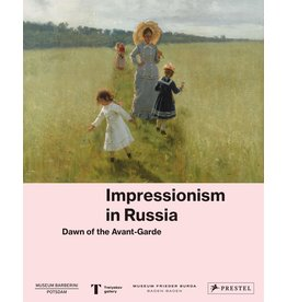 Impressionism in Russia: Dawn of the Avant Garde